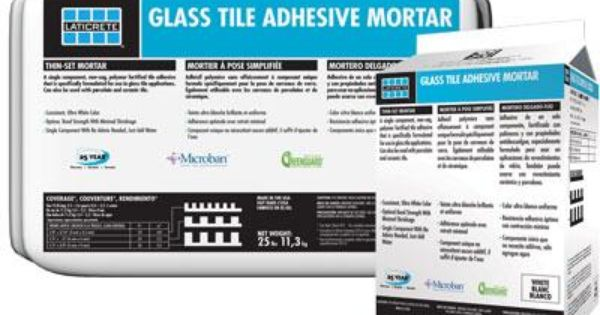 Laticrete Glass Tile Adhesive Mortar Is A One Step Non Sag