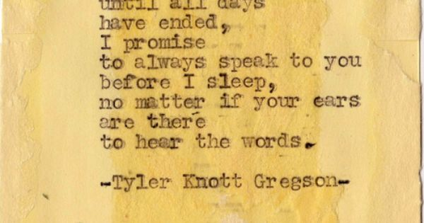 tylerknott: Typewriter Series 266 by Tyler Knott Gregson