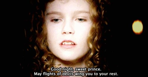 Good Night Sweet Prince May Flights Of Devils Wing You To Your Rest Claudia Interview With Interview With The Vampire The Vampire Chronicles Vampire Movies