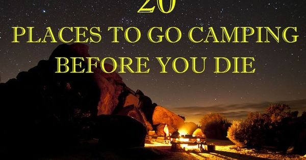 20 Places To Go Camping Before You Die...Number 5 is one of