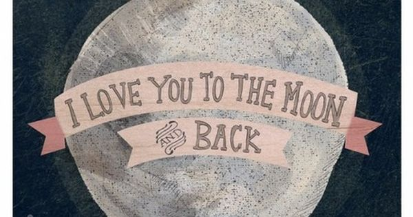 I love you to the moon and back :} Pleased to share