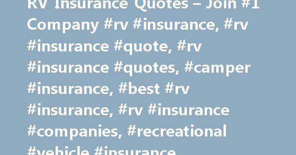 Rv Insurance Quote Classy Rv Insurance Quotes  Join #1 Company #rv #insurance #rv #insurance . 2017