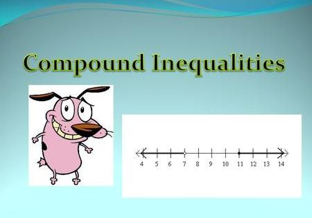 Compound Inequalities A Compound Inequality Is A Sentence With Two Inequality Statements Joined Either By Compound Inequalities Solving Inequalities Inequality