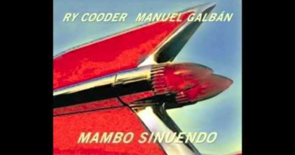 Ry Cooder Manuel Galban Mambo Sinuendo Full Album Youtube Ry Cooder Mambo Cars Music