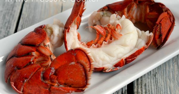 How to Make Lobster Tails in the Pressure Cooker | Recipe | This weekend, We and Ground beef