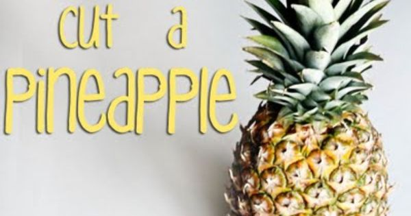how to cut a pineapple YES!! I love fresh pineapple but I