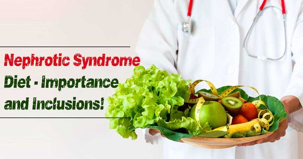 Nephrotic Syndrome Diet Importance And Inclusions Nephrotic Syndrome Diet Nephrotic Syndrome Syndrome