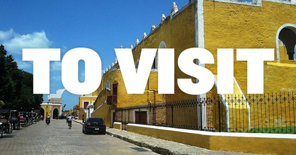 A Comprehensive List of Places to Visit in Mexico that will help