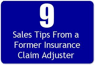9 Sales Tips From A Former Insurance Claim Adjuster Sales Tips