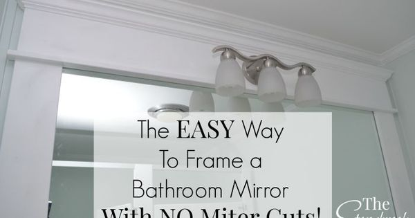 How to frame a bathroom mirror with no miter cuts - How to frame an existing bathroom mirror ...