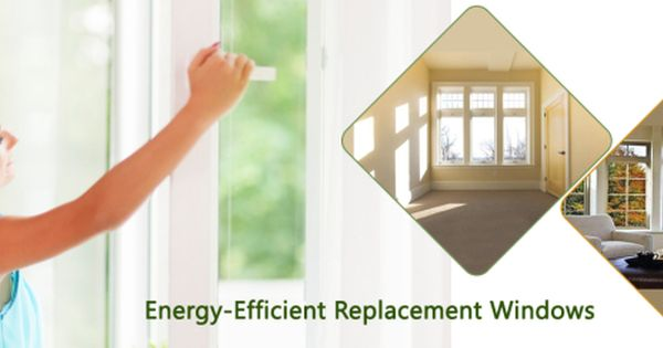 Save On Energy Costs With Energy Efficient Replacement Windows With Images Energy Efficiency Energy Conservation Energy Cost