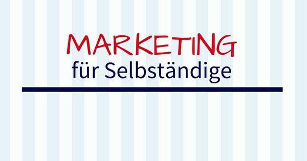 Tipps Rund Um Das Marketing Fur Selbstandige Email Marketing Online Marketing Social Media Newsletter Verk Zeitmanagement Online Marketing Marketing