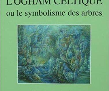 Amazon Fr L Ogham Celtique Ou Le Symbolisme Des Arbres L Oracle Des Druides Julie Conton Livres