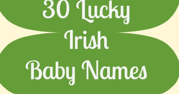 Italian Boy Name: 30 Irish Baby Names Any Kid Would Be Lucky To Get