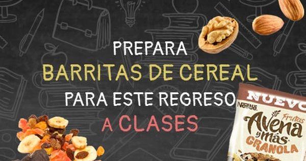 Prepara Barritas De Cereal Para Este Regreso A Clases Ideas Para Compartir Nestlé Contigo Barra De Cereal Cereal Nutritivo