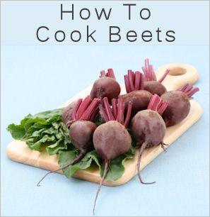 How To Cook Beets 5 Ways Tips Tipnut Com Beet Recipes Beetroot Recipes Cooking