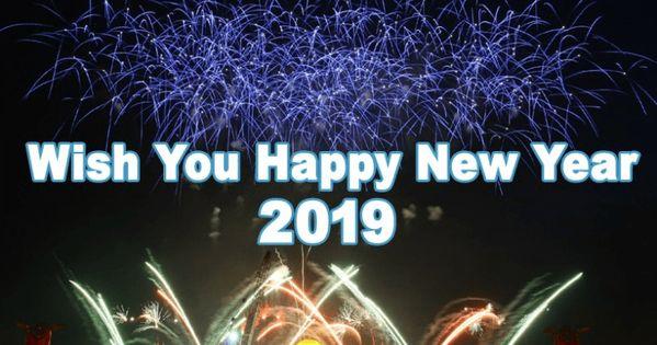 Happynewyear2019wishes Happynewyear2019images Happynewyear2019quotes Happynewyear2019w Happy New Year Images Happy New Year Wishes New Year Wishes Messages