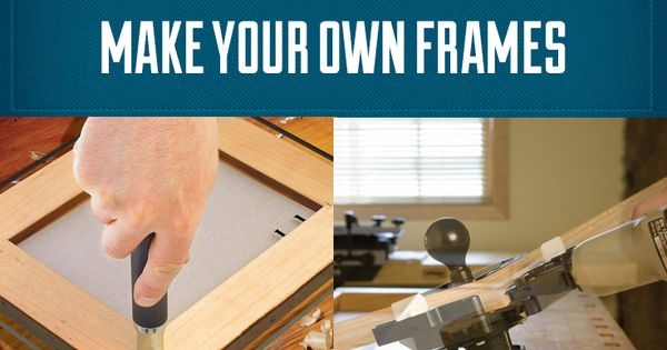 Ever Wanted To Make Your Own Frames And Save Yourself The Expense Of High End Frames Or Custom