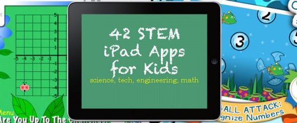 40 STEM iPad Apps for Kids (Science, Technology, Engineering, Math) iphone ipad