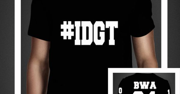 I Dont Get Tired Idgt T Shirt Jersey Inspired By