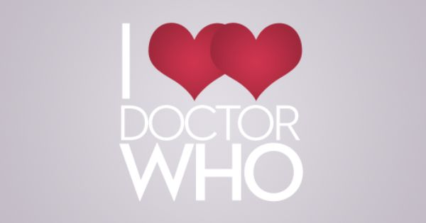 I Love Doctor Who With Both of My Hearts