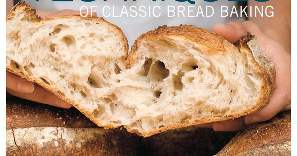 The fundamental techniques of classic bread baking / by the French Culinary