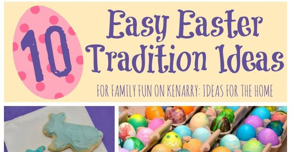 Easter Party: 10 Ideas for Creating Family Traditions ...