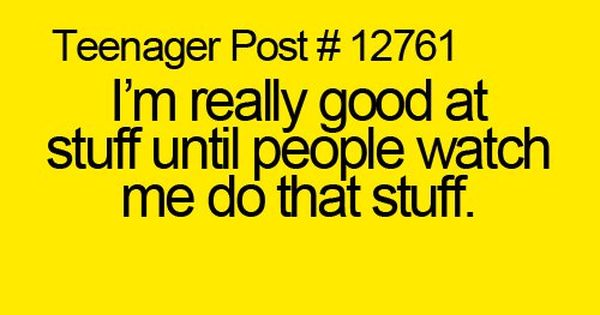 Teenager posts Story of my life!