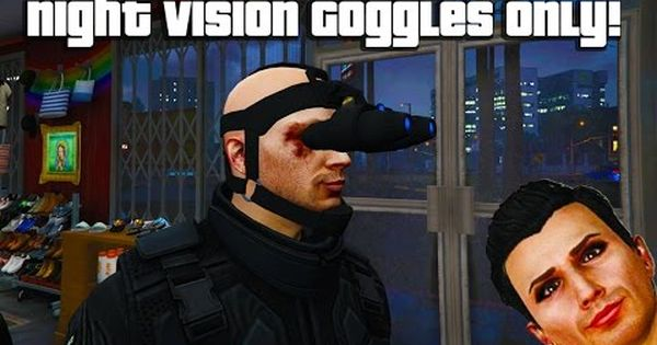 ecb03926a18ced6bf485bbba5da90d90 - How To Get The Night Vision Goggles In Gta 5