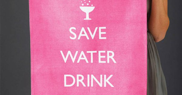 'Save Water Drink Champagne' Tea Towel - my life motto