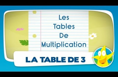 Comptines pour enfants la table de 3 apprendre les for La table de multiplication