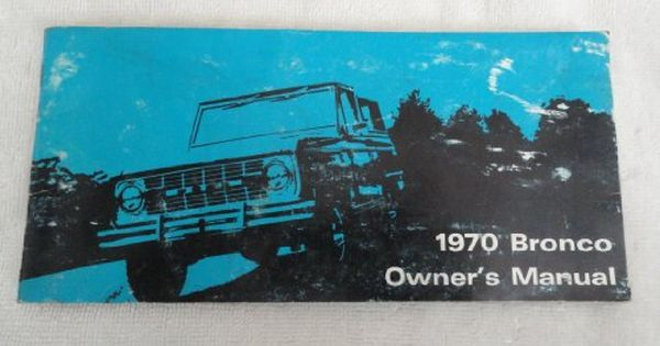 Original 1970 Ford Bronco Owners Manual Ford Bronco Owners Manuals Bronco