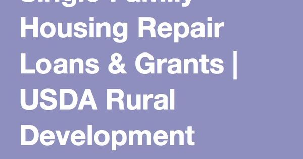 Single Family Housing Repair Loans Grants Guaranteed Loan Home Loans Family House