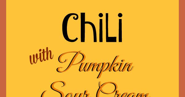 Sour cream, Chili and Pumpkins on Pinterest