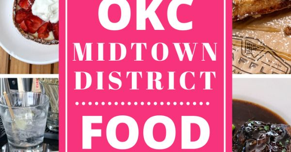 What To Do In The Midtown District In Oklahoma City Okc What Food To Eat And Drinks In 2020 Food Eat Foods To Eat