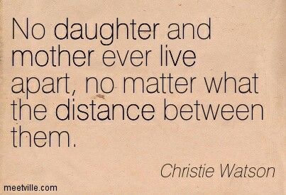 To quotes daughter mother single 10 Best