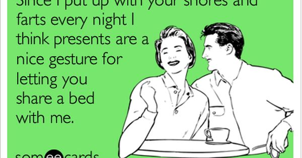 Funny Quotes About Snoring: Since I Put Up With Your Snores And Farts Every Night I