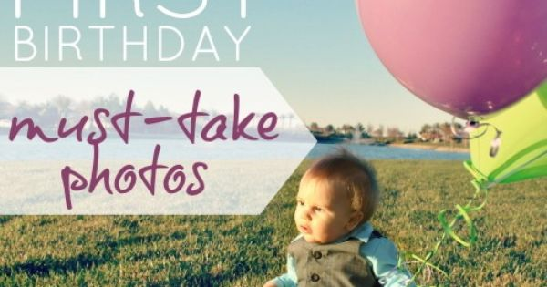 diy 1st birthday photo: BABY'S FIRST BIRTHDAY: MUST TAKE PHOTOS