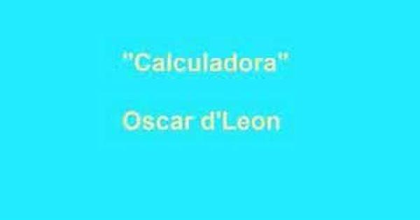 Oscar D Leon Calculadora Musica Calculadora Youtube
