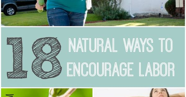 100 Days of Pregnancy: Day 18 {18 Natural Ways to Encourage Labor}