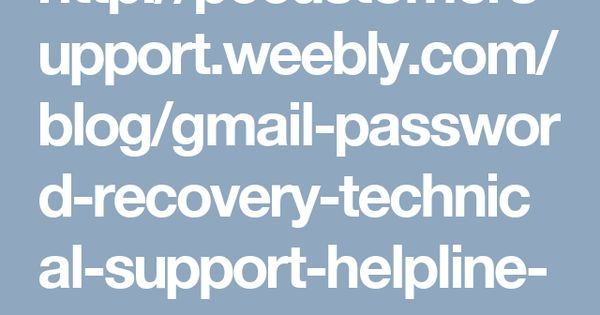 http://pccustomersupport.weebly.com/blog/gmail-password-recovery ...