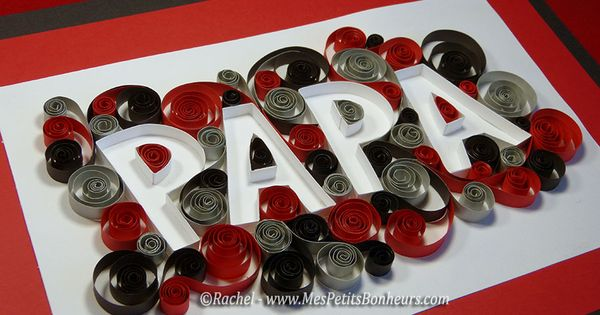 bricolage cadeau fete des peres papa mot en quilling. Black Bedroom Furniture Sets. Home Design Ideas