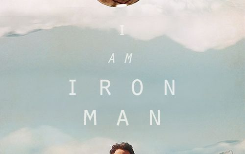 Ironman is one of my Heroes because of the way he lives