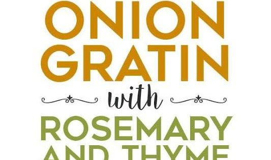 Onion Gratin with Rosemary and Thyme