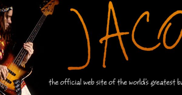 Jaco Pastorius The Man That Inspired The Name Of My Son