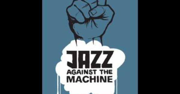 Jazz Against The Machine Spoonman Jazz Music Jazz Funk Jazz