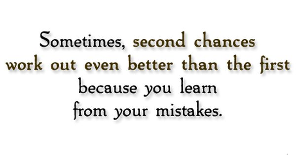Appreciate the second chances in life......