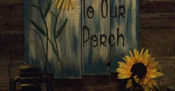 Welcome To Our Porch Sunflowers Barnwood Fence Boards