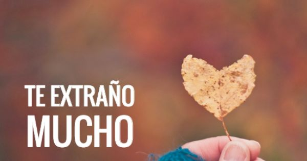 TE EXTRAÑO MUCHO | Quotes at Repinned.net