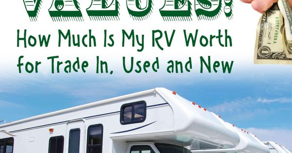 rv values how much is my rv worth for trade in used and new rv and rv living. Black Bedroom Furniture Sets. Home Design Ideas